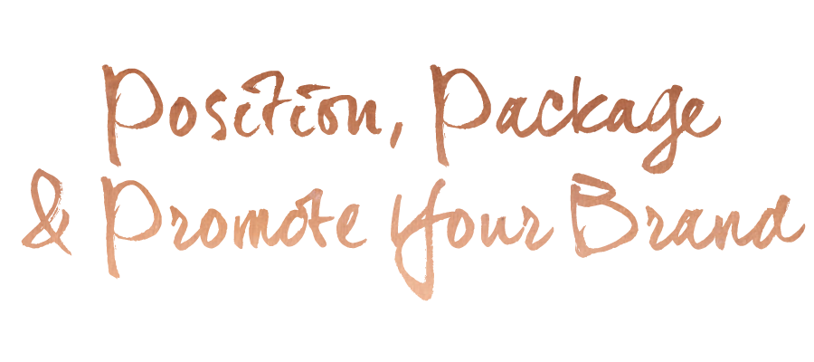 Position, Package & Promote Your Brand