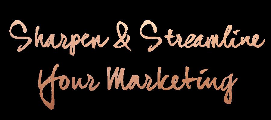 Sharpen & Streamline Your Marketing