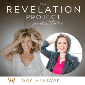 The Revelation Project Podcast with Gayle Nowak
